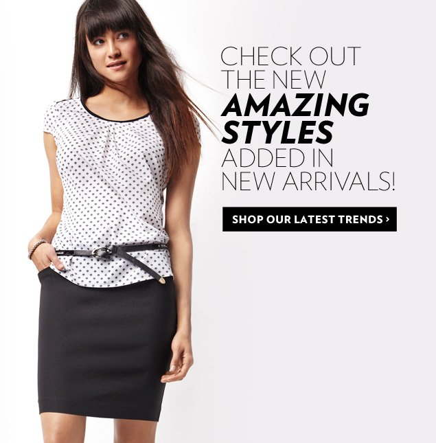 Check out the new, amazing styles added in new arrivals!