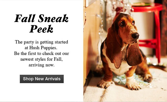 Fall Sneak Peek Be the first to check out our newest styles for Fall, arriving now. Shop New Arrivals