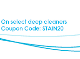 On select deep cleaners Coupon Code: STAIN20