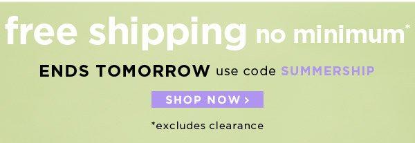 Free Shipping, No Minimum - Ends Tomorrow!