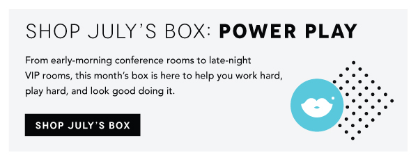 Shop July's Box: Power Play