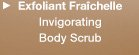 Exfoliant Fraichelle Invigorating Body Scrub
