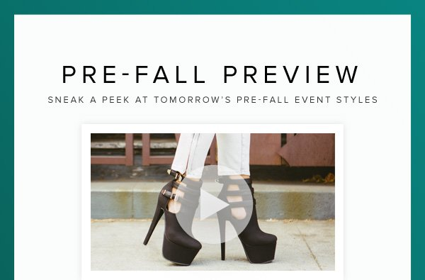 Pre-Fall Preview Sneak a Peek at Tomorrow's Pre-Fall Event Styles - - Watch the Video