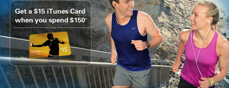 Get a $15 iTunes Card when you spend $150*