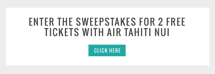 Enter the sweepstakes for 2 free tickets with Air Tahiti Nui