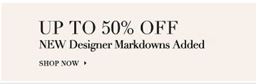 Up to 50% Off Designer Markdowns