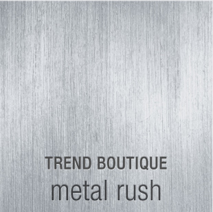 TREND BOUTIQUE metal rush