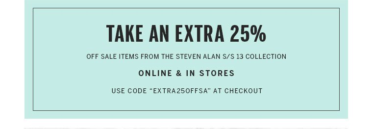Shop Extra 25% off on Steven Alan SS 13