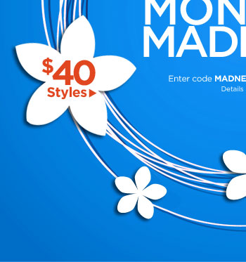 Monday Madness: All $40 Styles!