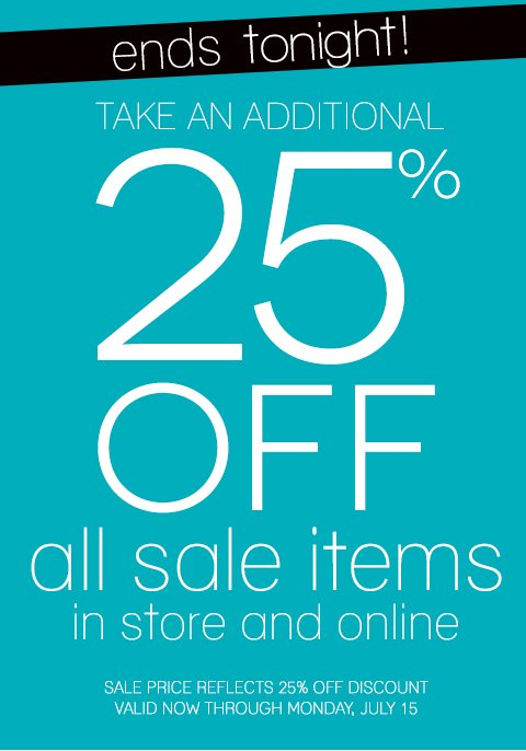 Ends Tonight! 25% OFF Already Reduced Clearance Items. Hurry, sizes and colors are selling out fast!