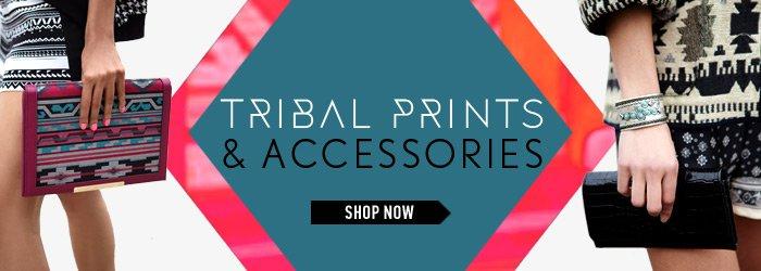 Tribal Prints + Accessories - Shop Now