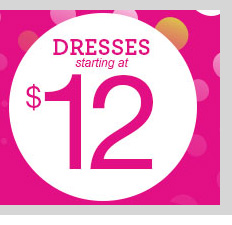 dots Deals! Dresses starting at $12! HURRY IN! SHOP NOW!