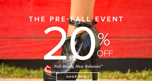 The Pre-Fall Event 20% Off Fall-Ready New Releases** - - Shop New