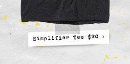 Simplifier Tee $20