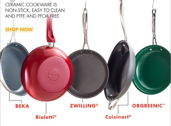 CERAMIC COOKWARE IS NON-STICK, EASY TO CLEAN AND PTFE AND PFOA FREE SHOP NOW