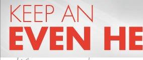 KEEP AN EVEN HEAT
