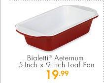 Bialetti® Aeternum 5-Inch x 9-Inch Loaf Pan 19.99