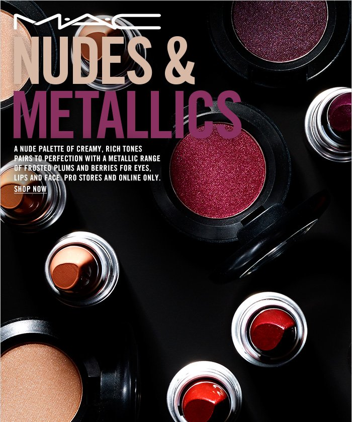 A nude palette of creamy, rich tones pairs to perfection with a metallic range of frosted plums and berries for eyes, lips and face. Pro stores and Online only. SHOP NOW