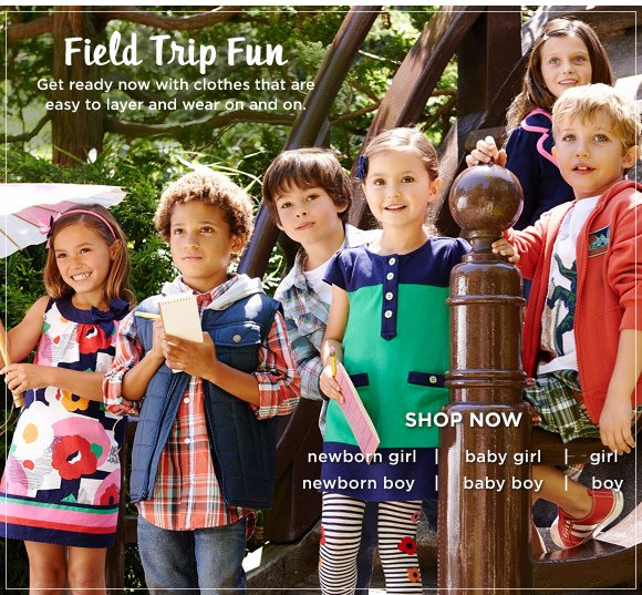 Field Trip Fun. Get ready now with clothes that are easy to layer and wear on and on. Shop Now