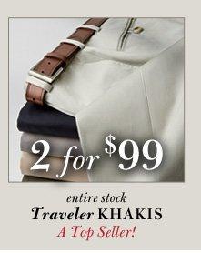 All Traveler Khakis - 2 for $99