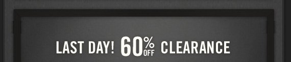 LAST DAY! 60% OFF CLEARANCE