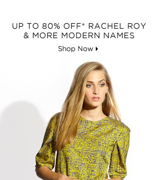 Up To 80% Off* Rachel Roy & More Modern Names