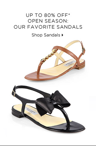 Up To 80% Off* Open Season: Our Favorite Sandals