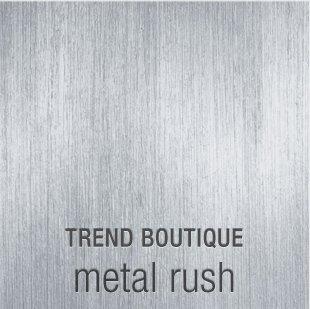 TREND BOUTIQUE metal rush