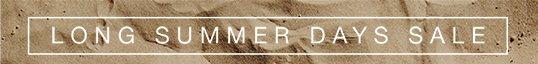 Long Summer Days Sale