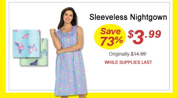 Sleeveless Nightgown - Save 73% - Now Only $3.99 Limited Time Offer