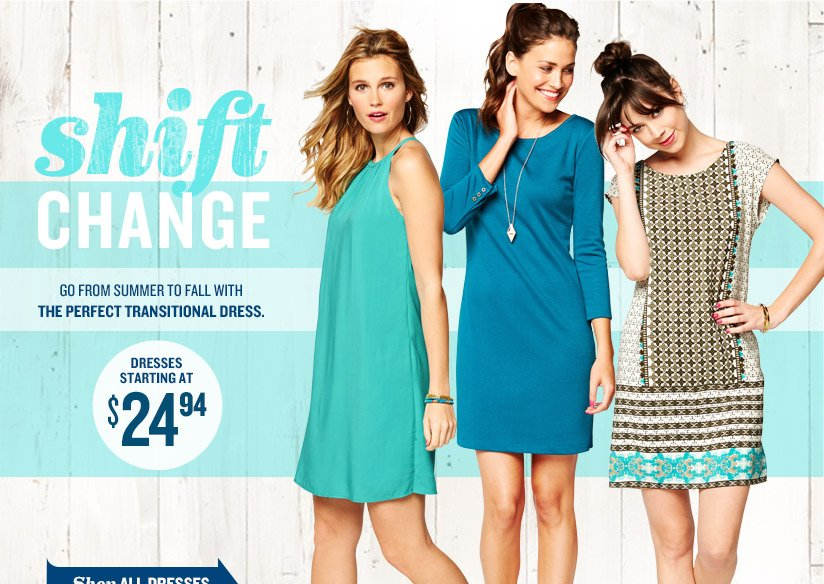 shift CHANGE | GO FROM SUMMER TO FALL WITH THE PERFECT TRANSITIONAL DRESS. | DRESSES STARTING AT $24.94