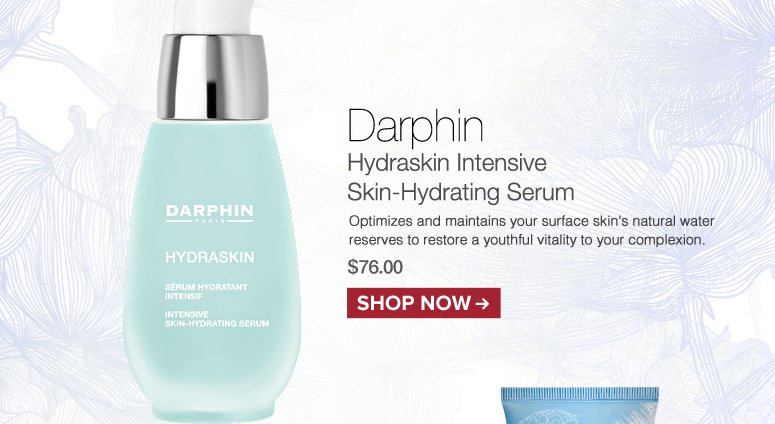 Darphin Hydraskin Intensive Skin-Hydrating Serum Optimizes and maintains your surface skin's natural water reserves to restore a youthful vitality to your complexion. $76.00 Shop Now>>