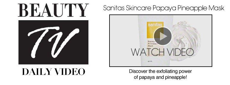 Sanitas Skincare Papaya Pineapple Mask Discover the exfoliating power of papaya and pineapple! See More>>