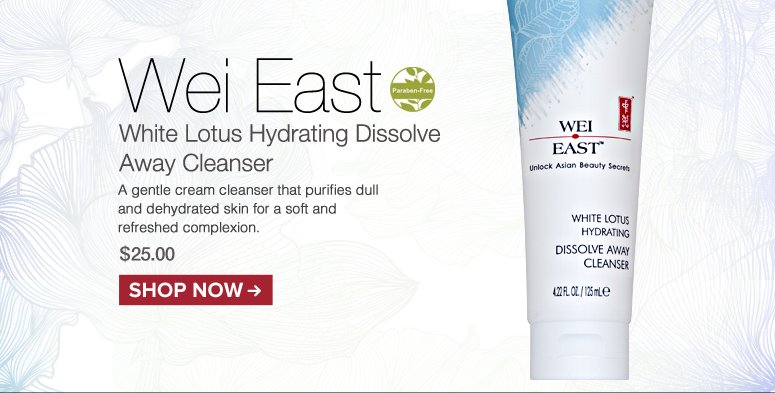 Paraben-free Wei East White Lotus Hydrating Dissolve Away Cleanser A gentle cream cleanser that purifies dull and dehydrated skin for a soft and refreshed complexion. $25.00 Shop Now>>