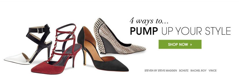 4 ways to... PUMP UP YOUR STYLE. SHOP NOW