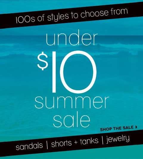 NEW MARKDOWNS - $10 and under Summer Sale!!