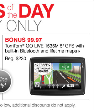 Deals of the Day! Today, Online Only! BONUS 99.97 TomTom® GO LIVE 1535M 5-inch GPS with built-in Bluetooth and lifetime maps. Shop now.