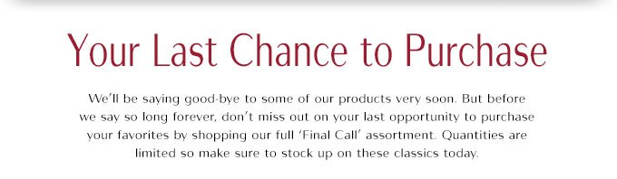 Your Last Chance to Purchase