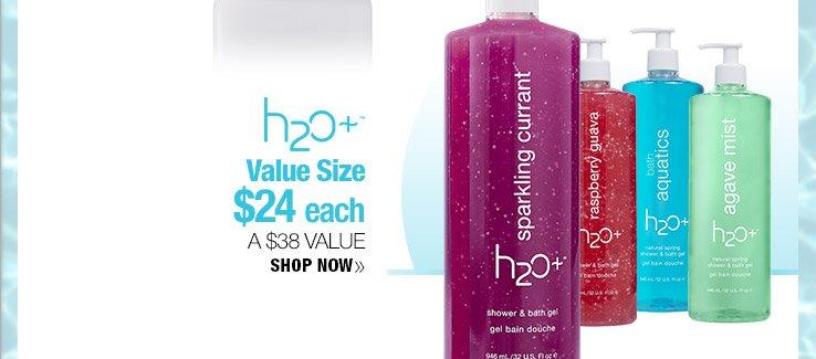 H2O Value Size $24 each. A $38 Value. Shop Now.