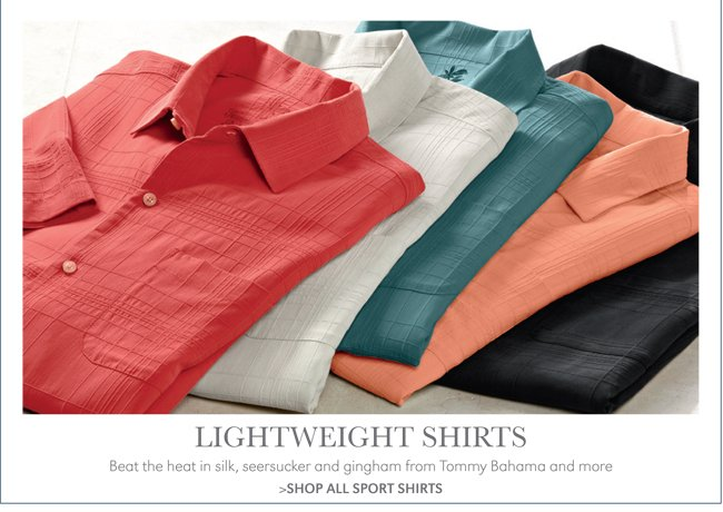 LIGHTWEIGHT SHIRTS | BEAT THE HEAT IN SILK, SEERSUCKER AND GINGHAM FROM TOMMY BAHAMA AND MORE | SHOP ALL SPORT SHIRTS