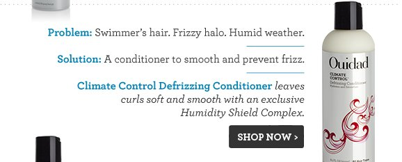 Problem: Swimmers hair. Frizzy halo. Humid weather.