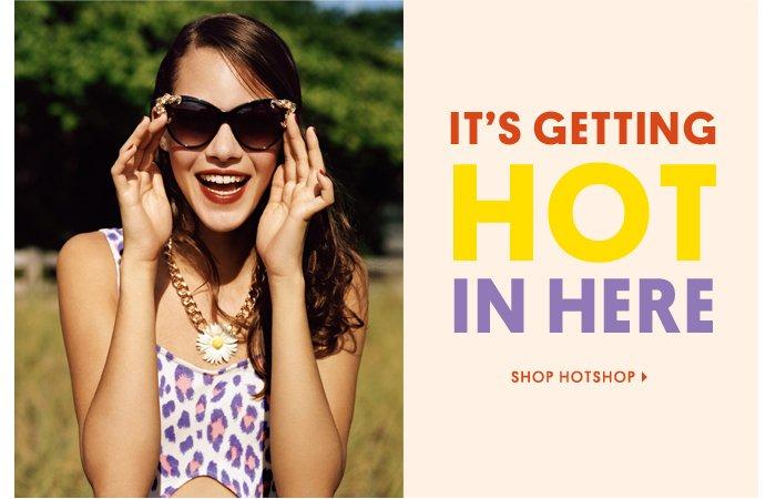 It's getting hot in here - Shop Hotshop