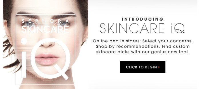 Introducing Skincare iQ. Online and in stores: Select your concerns. Shop by recommendations. Find custom skincare picks with our genius new tool. Click to begin