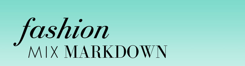 fashion MIX MARKDOWN
