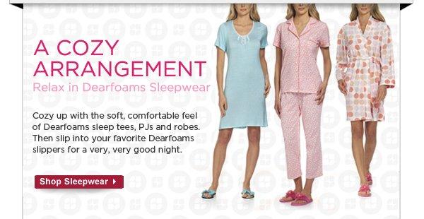 Relax in Dearfoams Sleepwear