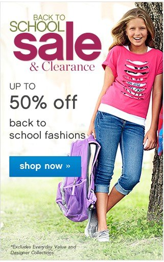 Back to School Sale and Clearance. Up to 50% off back to school fashions.