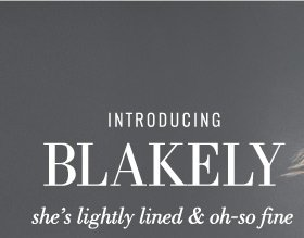 Introducing Blakely | she's lightly lined & oh-so fine