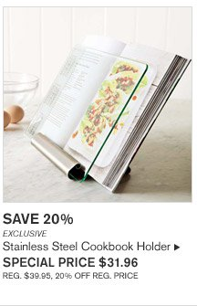 SAVE 20% - EXCLUSIVE - Stainless Steel Cookbook Holder - SPECIAL PRICE $31.96 - REG. $39.95, 20% OFF REG. PRICE