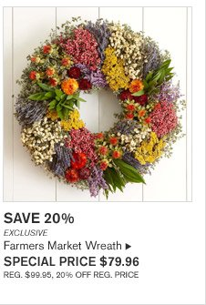 SAVE 20% - EXCLUSIVE - Farmers Market Wreath - SPECIAL PRICE $79.96 - REG. $99.95, 20% OFF REG. PRICE
