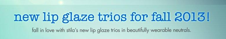 new lip glaze trios for fall 2013!